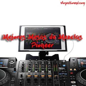 Comprar la mejor mesa de mezcla Pioneer actual